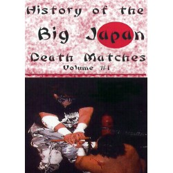 HISTORY OF THE BIG JAPAN WRESTLING DEATH MATCHES